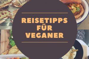 Reisetipps für Veganer